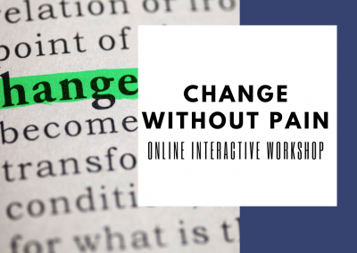 Change Without Pain – Workshop