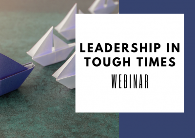 Leadership In Tough Times – Webinar